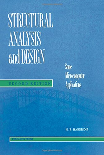Structural Analysis and Design Some Microcomputer Applications: Harrison, H. B.