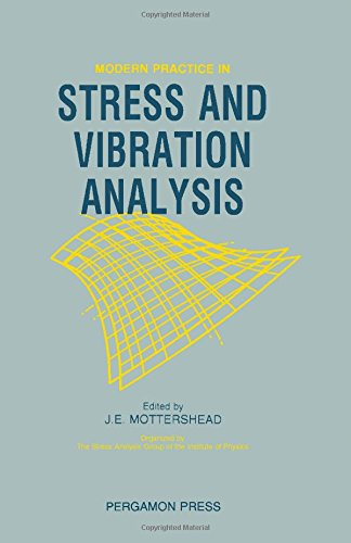 Modern Practice in Stress and Vibration Analysis : Proceedings of the Conference Held at the ...