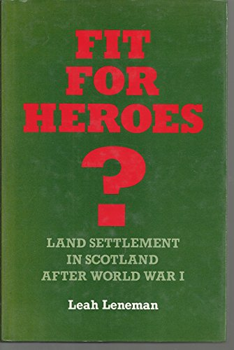 9780080377209: Fit for Heroes?: Land Settlement in Scotland After World War I