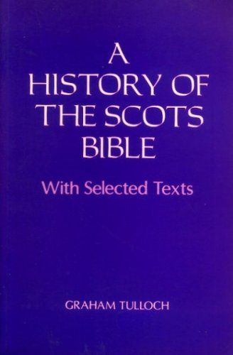 9780080377216: A History of the Scots Bible: With Selected Texts