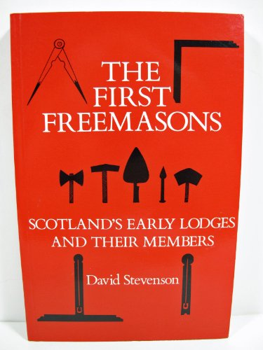 9780080377247: The First Freemasons: Scotland's Early Lodges and Their Members