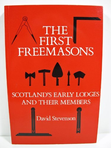 9780080377247: The First Freemasons: Scotland's Early Lodges & Their Members