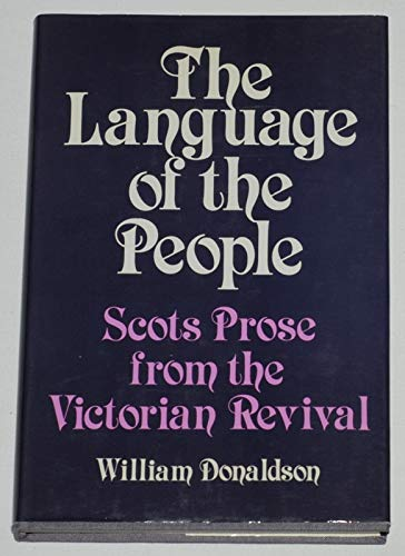 Language of the People: Scots Prose From the Victorian Revival: Donaldson, William