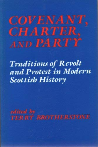 Covenant, Charter, and Party Traditions of Revolt: Brotherstone, Terry (ed)