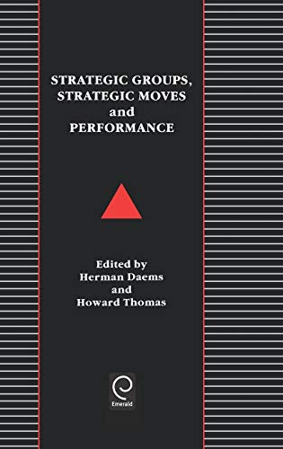 9780080377681: Strategic Groups, Strategic Moves and Performance