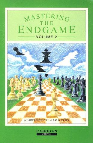 Mastering the Endgame, Volume 2: Mikhail I. Shereshevsky;
