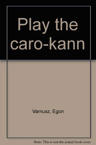 9780080377896: Play the Caro-Kann