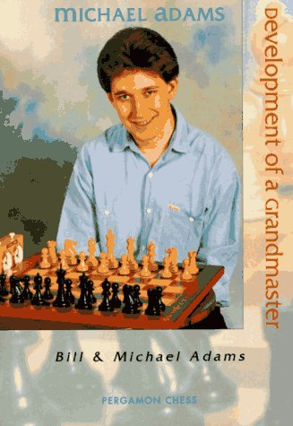 9780080378022: Michael Adams: Development of a Grandmaster (Pergamon chess books)