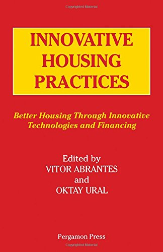 9780080378848: Innovative Housing Practices: Better Housing Through Innovative Technologies and Financing : Proceedings of the Iahs World Congress on Housing, Unive