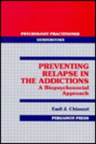 9780080379180: Preventing Relapse in the Addictions: A Biopsychosocial Approach (Adelphi Papers)