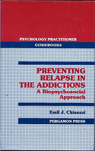 9780080379197: Preventing Relapse in the Addictions: A Biopsychosocial Approach (Psychology Practitioner Guidebooks)