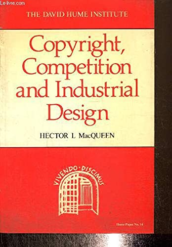 9780080379654: Copyright, Competition, and Industrial Design (Hume Paper)