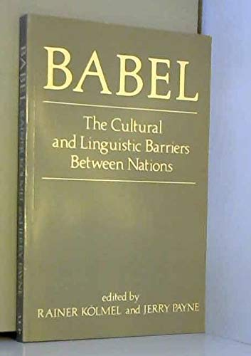 9780080379692: Babel: The Cultural and Linguistic Barriers Between Nations