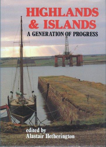 9780080379807: Highlands and Islands: A Generation of Progress