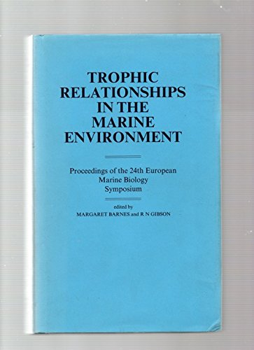 9780080379821: Trophic Relationships in the Marine Environment: Proceedings of the 24th European Marine Biology Symposium