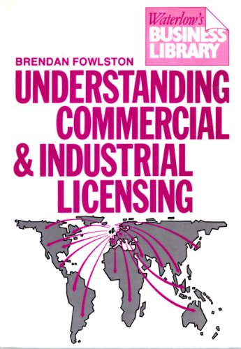 9780080391540: Understanding Commercial and Industrial Licensing (Waterlow's business library)
