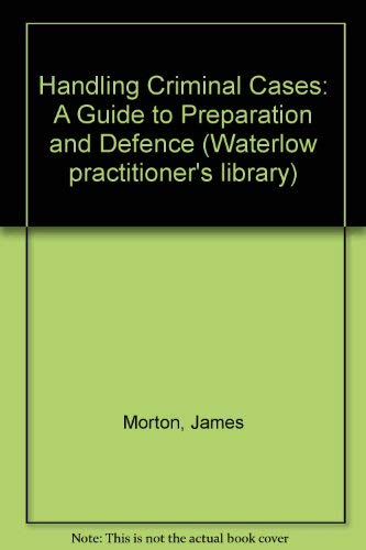 9780080391588: Handling Criminal Cases: A Guide to Preparation and Defence (Waterlow practitioner's library)