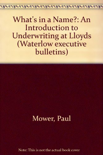 9780080391960: What's in a Name?: An Introduction to Underwriting at Lloyds (Waterlow executive bulletins)