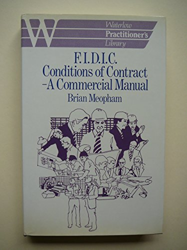 9780080392349: Federation Internationale des Ingenieurs Conseils Conditions of Contract: A Commercial Manual (Waterlow Practitioner's Library)
