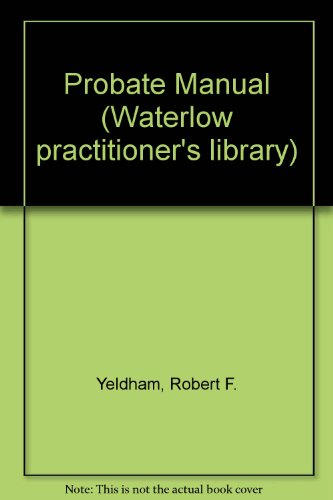 9780080392424: The Practitioners' Probate Manual (Waterlow Practitioner's Library)
