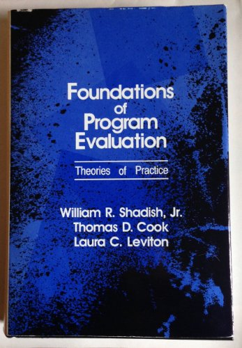 9780080393551: Foundations of program evaluation: Theories of practice
