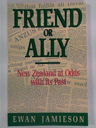 Friend or Ally: New Zealand at Odds: Jamieson, Ewan Sir