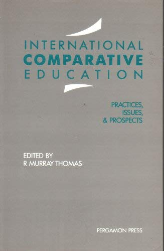 9780080402598: International Comparative Education: Practices, Issues, & Prospects