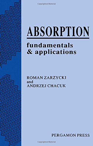 9780080402635: Absorption: Fundamentals and Applications (Chemical Engineering)