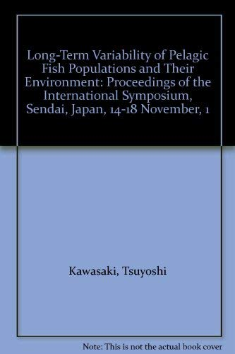 9780080402666: Long-Term Variability of Pelagic Fish Populations and Their Environment: Proceedings of the International Symposium, Sendai, Japan, 14-18 November, 1
