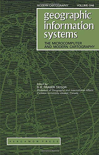 9780080402772: Geographic Information Systems: The Microcomputer and Modern Cartography (Modern Cartography Series)