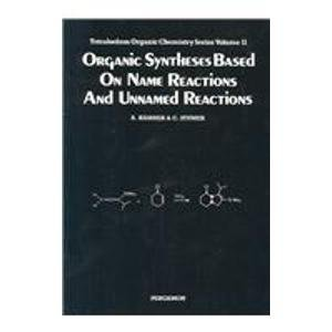 9780080402796: Organic Syntheses Based on Name Reactions and Unnamed Reactions, Volume 11 (Tetrahedron Organic Chemistry)