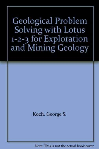 9780080402819: Geological Problem Solving with Lotus 1-2-3 for Exploration and Mining Geology