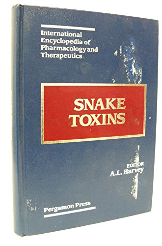 9780080402949: Snake Toxins: International Encyclopedia of Pharmacology and Therapeutics, Section 134 (INTERNATIONAL ENCYCLOPEDIA OF PHARMACOLOGY AND THERAPUTICS)