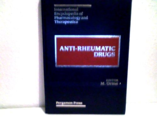 9780080402956: Anti-Rheumatic Drugs (International Encyclopedia of Pharmacology and Theraputics)