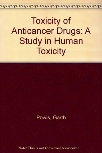 9780080403021: The Toxicity of anticancer drugs