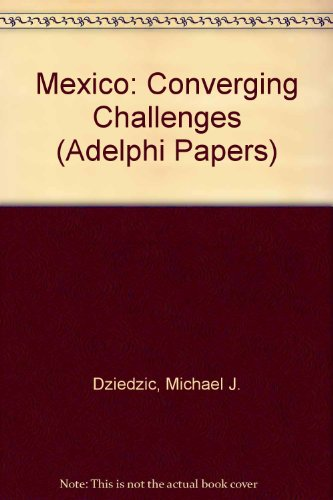 9780080403632: Mexico's Converging Challenges (Adelphi Series)
