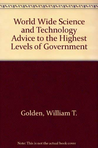 9780080404066: Worldwide Science and Technology Advice to the Highest Levels of Governments