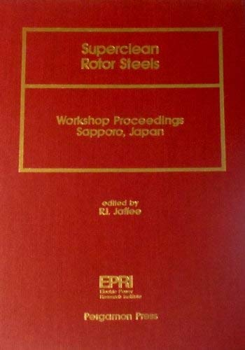 Superclean Rotor Steels: Workshop Proceedings Sapporo, Japan 30-31 August 1989