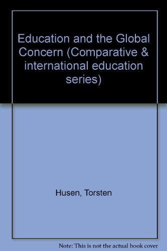 Education and the Global Concern (Comparative & international education series): Husen, Torsten