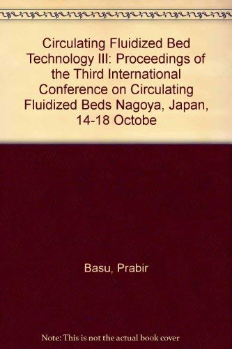 9780080405087: Circulating Fluidized Bed Technology III: Proceedings of the Third International Conference on Circulating Fluidized Beds Nagoya, Japan, 14-18 Octobe