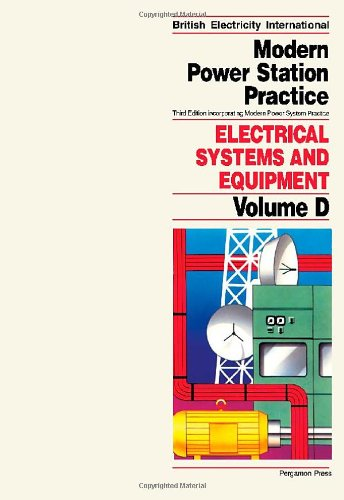9780080405148: Modern Power Station Practice: Vol.D: Electrical Systems and Equipment/Volume D