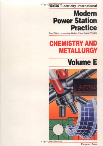 9780080405155: Modern Power Station Practice: Incorporating Modern Power System Practice : Volume E Chemistry and Metallurgy: Vol.E