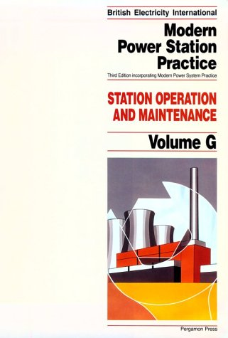 9780080405179: Modern Power Station Practice: v.G: Station Operation and Maintenance (British Electricity International)