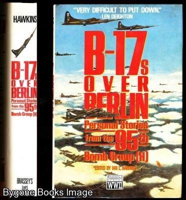 9780080405698: B-17s Over Berlin: Personal Stories from the 95th Bomb Group (H)
