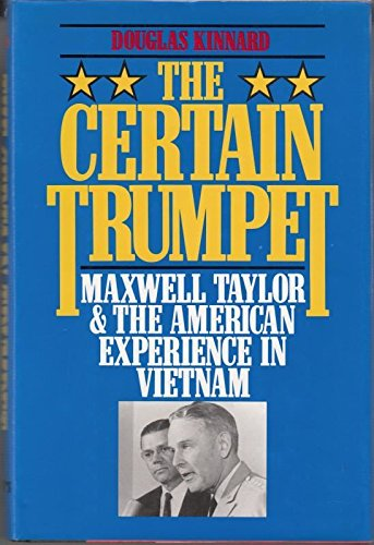 9780080405810: The Certain Trumpet: Maxwell Taylor and the American Experience in Vietnam (Association of the United States Army)