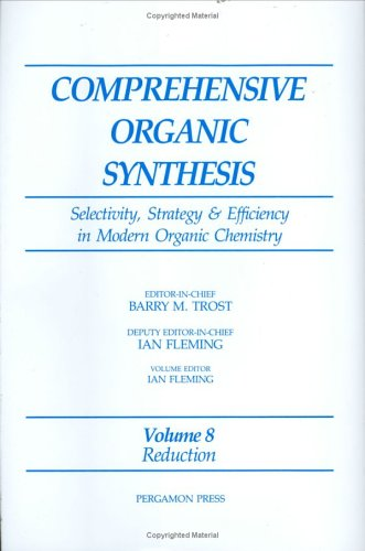 9780080405995: Reduction: Selectivity, Strategy & Efficiency in Modern Organic Chemistry (Comprehensive Organic Synthesis II - Online)