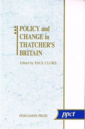 Policy and Change in Thatcher's Britain.: Cloke, Paul [Ed]