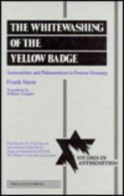 9780080406534: The Whitewashing of the Yellow Badge: Antisemitism and Philosemitism in Postwar Germany (Studies in Antisemitism)