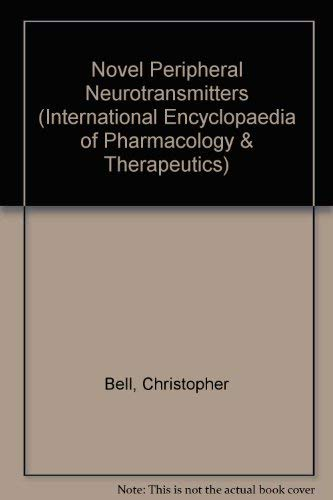 9780080406916: Novel Peripheral Neurotransmitters (International Encyclopaedia of Pharmacology & Therapeutics)
