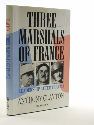 9780080407074: Three Marshals of France: Leadership After Trauma